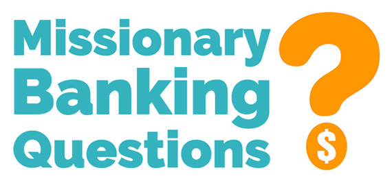 Simple Banking Questions Every Missionary Should Ask