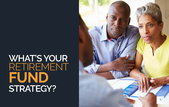What's your retirement fund strategy